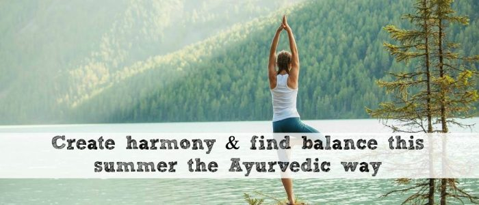 Ayurvedic Guidelines for Summer
